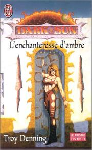 Cover of: Le prisme. 3, L'enchanteresse d'ambre