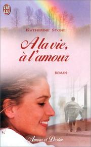 Cover of: A la vie à l'amour
