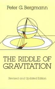 The riddle of gravitation by Peter Gabriel Bergmann