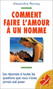 Comment Faire L Amour A Un Homme April 1 1988 Edition Open Library
