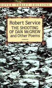 Cover of: The shooting of Dan McGrew and other poems | Robert W. Service