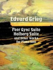 Cover of: Peer Gynt Suite, Holberg Suite and Other Works for Piano Solo