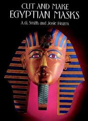 Cover of: Cut and Make Egyptian Masks (Cut-Out Masks) | A. G. Smith