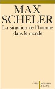 Cover of: La situation de l'homme dans le monde