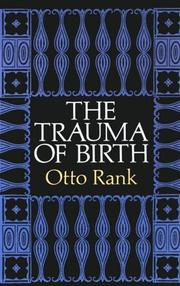 Cover of: The trauma of birth | Otto Rank