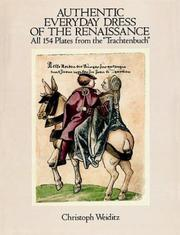 Cover of: Authentic everyday dress of the Renaissance | Christoph Weiditz
