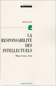 Cover of: La responsabilité des intellectuels: Blum, Camus, Aron