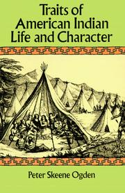 Traits of American-Indian life and character by Peter Skene Ogden