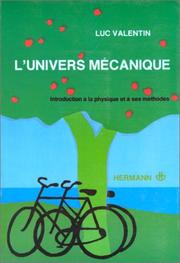 Cover of: L'univers mécanique. Introduction à la physique et à ses méthodes - Premier cycle
