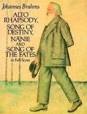 Cover of: Alto Rhapsody, Song of Destiny, Nanie and Song of the Fates in Full Score
