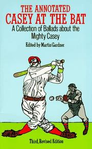 Cover of: The Annotated Casey at the Bat: A Collection of Ballads About the Mighty Casey