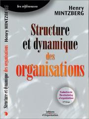 Cover of: Structure et dynamique des organisations by Henry Mintzberg, Pierre Romalaer