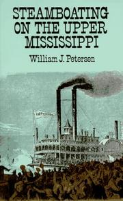 Cover of: Steamboating on the upper Mississippi | William John Petersen