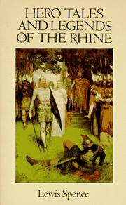 Hero tales & legends of the Rhine by Spence, Lewis