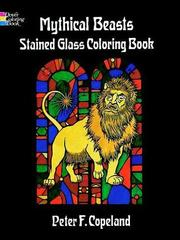 Cover of: Mythical Beasts Stained Glass Coloring Book | Peter F. Copeland