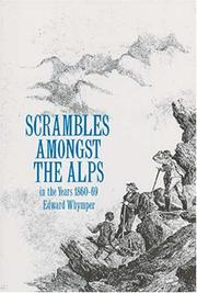 Cover of: Scrambles Among the Alps in the Years 1860-69