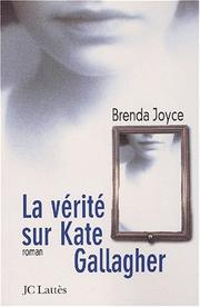 Cover of: La vérité sur Kate Gallagher