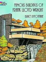 Cover of: Famous Buildings of Frank Lloyd Wright | Bruce LaFontaine