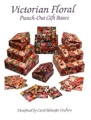 Cover of: Victorian Floral Punch-Out Gift Boxes | Carol Belanger Grafton