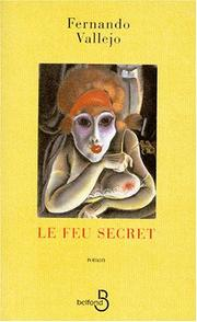 Cover of: Le feu secret