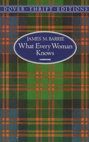 Cover of: What every woman knows: a comedy.