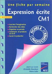Cover of: Expression écrite, CM1 by Jean-Luc Caron, Christelle Chambon, Pierre Colin