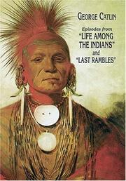 Episodes from Life among the Indians, and Last rambles by George Catlin