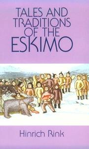 Cover of: Tales and traditions of the Eskimo | H. Rink