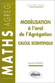 Cover of: Modélisation à l'oral de l'Agrégation: Calcul scientifique