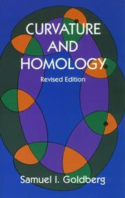 Cover of: Curvature and homology | Samuel I. Goldberg