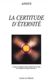 Cover of: La certitude d'éternité