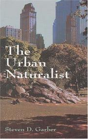 Cover of: The urban naturalist | Steven D. Garber