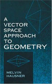 Cover of: A vector space approach to geometry