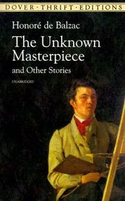 Cover of: The unknown masterpiece and other stories | HonorГ© de Balzac