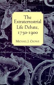 The extraterrestrial life debate, 1750-1900 by Michael J. Crowe