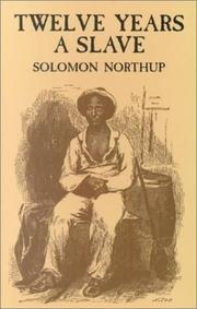 Twelve years a slave by Solomon Northup