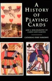 A history of playing cards and a bibliography of cards and gaming by Catherine Perry Hargrave