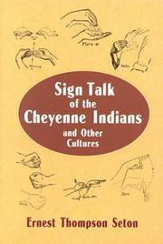 Cover of: Sign talk of the Cheyenne Indians and other cultures