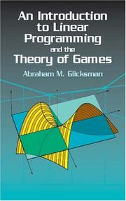 Cover of: An introduction to linear programming and the theory of games