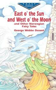 East o' the sun and west o' the moon and other Norwegian fairy tales / [translated by] George Webbe Dasent