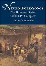 Cover of: Negro Folk-Songs (The Hampton Series, Books I-IV Complete) | Natalie Curtis Burlin