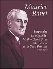 Cover of: Rapsodie Espagnole, Mother Goose Suite, and Pavane for a Dead Princess in Full S