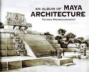 An album of Maya architecture by Tatiana Proskouriakoff