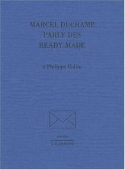 Cover of: Marcel Duchamp parle des ready-made à Philippe Collin