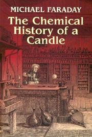 Cover of: Course of six lectures on the chemical history of a candle