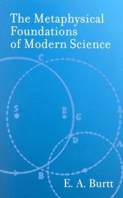 Cover of: The metaphysical foundations of modern science | Edwin A. Burtt