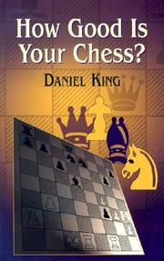 Cover of: How Good Is Your Chess? (Chess) by Daniel King