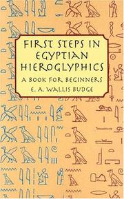 Cover of: First Steps in Egyptian Hieroglyphics | Ernest Alfred Wallis Budge