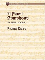 Cover of: A Faust Symphony in Full Score