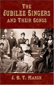 Cover of: The Jubilee Singers and Their Songs